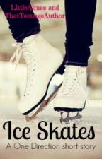 Ice Skates: A One Direction short story by ThatTeenageAuthor