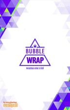Bubble Wrap || WannaIOI by armadawings