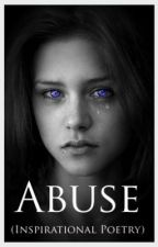 ABUSE (Inspirational Poetry) by Sharlay