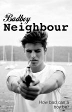 Badboy Neighbour by The_writingprincess