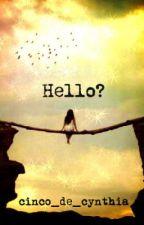 Hello? by cinco_de_cynthia