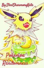 Pokémon Randomness by SteelSkarmoryKate