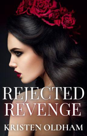 Rejected Revenge by kristentaylor16