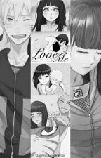 Love Me - NaruHina by Izuttebayo