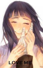 Love Me - NaruHina by Izuttebayo