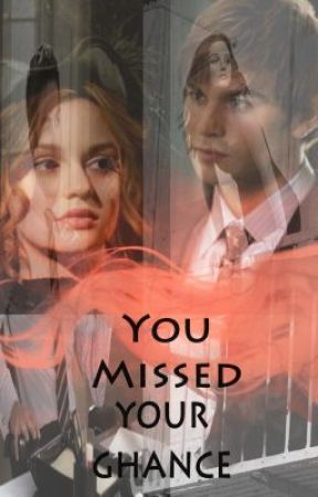 You Missed Your Chance by tala_S