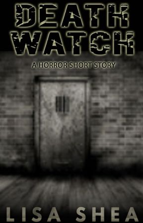 Death Watch - A Horror Short Story by lisasheaauthor
