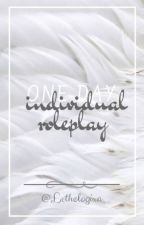 one day; descriptive individual roleplay by Lethologixa