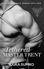 Tethered Master Trent (MxMx...xM?) | Coming Soon by YuukaSumiko
