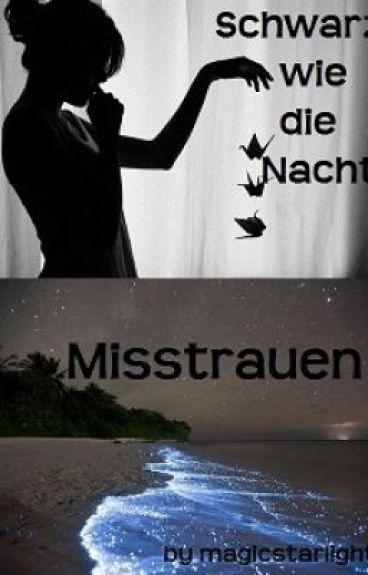 Schwarz wie die Nacht: Misstrauen (Harry Potter Fanfiction)