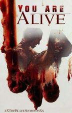 You Are Alive by xXTheBlackScorpionXx