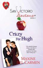 San Victorio Doctors 3: Crazy for Hugh (Unedited) by mdcphr