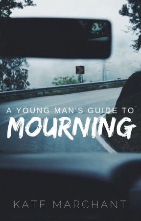 A Young Man's Guide to Mourning by ToastedBagels