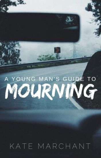 A Young Man's Guide to Mourning ✓
