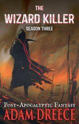 The Wizard Killer - Season Three (RAW edition) by AdamDreece