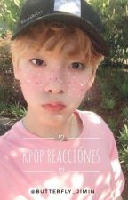 «Kpop Reacciones» by Butterfly_Jimin