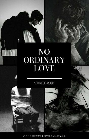 No Ordinary Love - Kellic (Sequel to BLBB and MAFT) - boyxboy