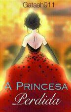 A Princesa Perdida by Gataah911