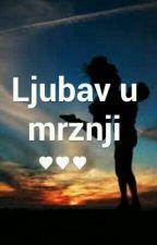 Ljubav u mrznji by milicaraji12