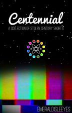 Centennial: A Collection of Stolen Century Shorts by EmeraldIsleEyes