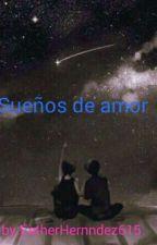 Sueños de amor   by EstherHernndez615