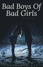 Bad Boys Of Bad Girls by FourRadek1234