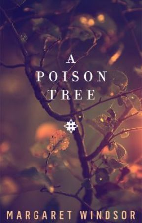 A Poison Tree by margaretwindsor