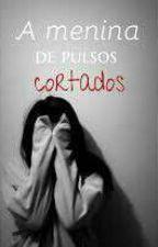 A Menina  Dos Pulsos Cortados by ColinaMontanari