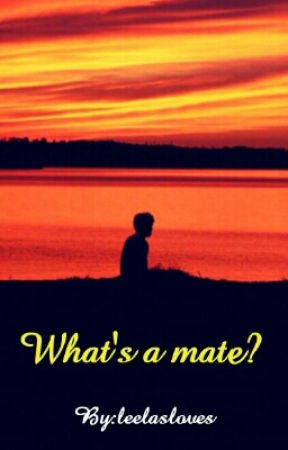 What's a mate? by leelasloves