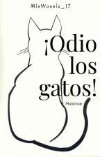 ¡Odio los gatos! || MEANIE by MinWoonie_17
