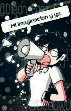 Mi Imaginacion y Yo by Dilean_Baez