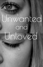 Unwanted and Unloved by hellomynameismaeli
