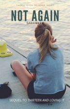 Not Again -Sequel to Thirteen and Loving It- *Clay LaBrant* by sarahkiley