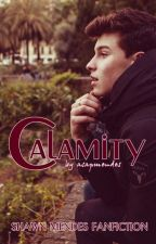 Calamity (Shawn Mendes Fanfiction) by asapmendes