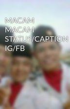 MACAM MACAM STATUS/CAPTION IG/FB by teeeguuuh