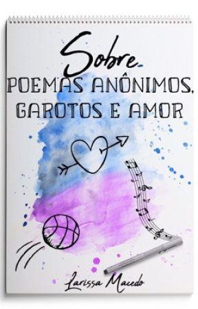 Sobre poemas anônimos, garotos e amor [2018] by macedolari
