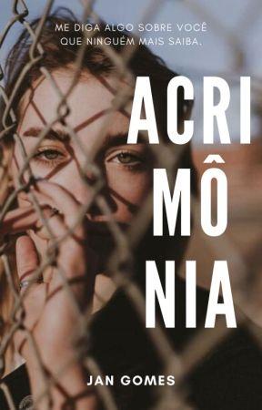 ACRIMÔNIA by mssja9