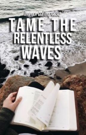 Tame the Relentless Waves by ImmortalImpulse