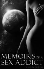 Memoirs of a Sex Addict (18+) [Temporary] by Orchid_27