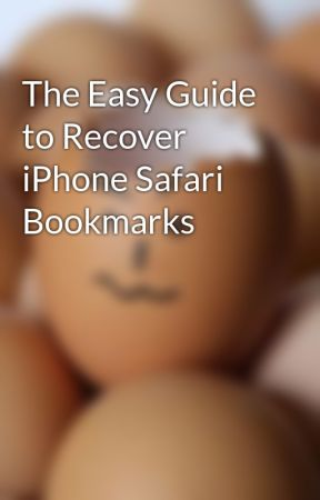 The Easy Guide to Recover iPhone Safari Bookmarks by Amily1012