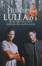 Hunter's Lullaby [#1 Lullaby Series] by CompulsiveShipper