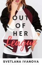 Out of Her League [Lesbian Story] by Svetaivanova