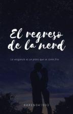 El Regreso De La Nerd[editando] by karen041003