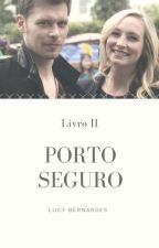 Porto Seguro  ( Livro II ) by LucyBernardes