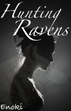 Hunting Ravens by Enokis_Voice