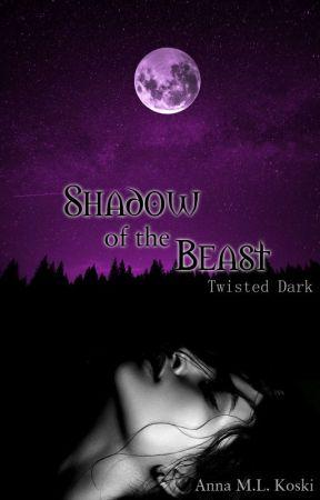Shadow of the Beast (Twisted Dark #2) by AMLKoski