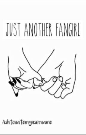 just another fangirl {a.i} by Ashtonatemyusername