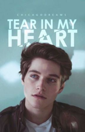 Tear In My Heart (Wattys 2018) by ChicagoDreams
