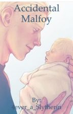 The Accidental Malfoy by 4ever_a_Slytherin