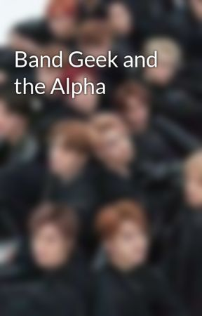 Band Geek and the Alpha by Dora-Phelps